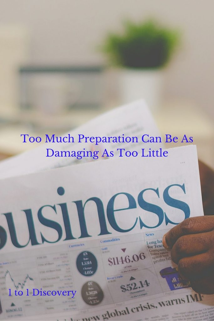 Too Much Preparation Can Be As Damaging As Too Little (1)